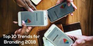 top 10 branding trends 2018