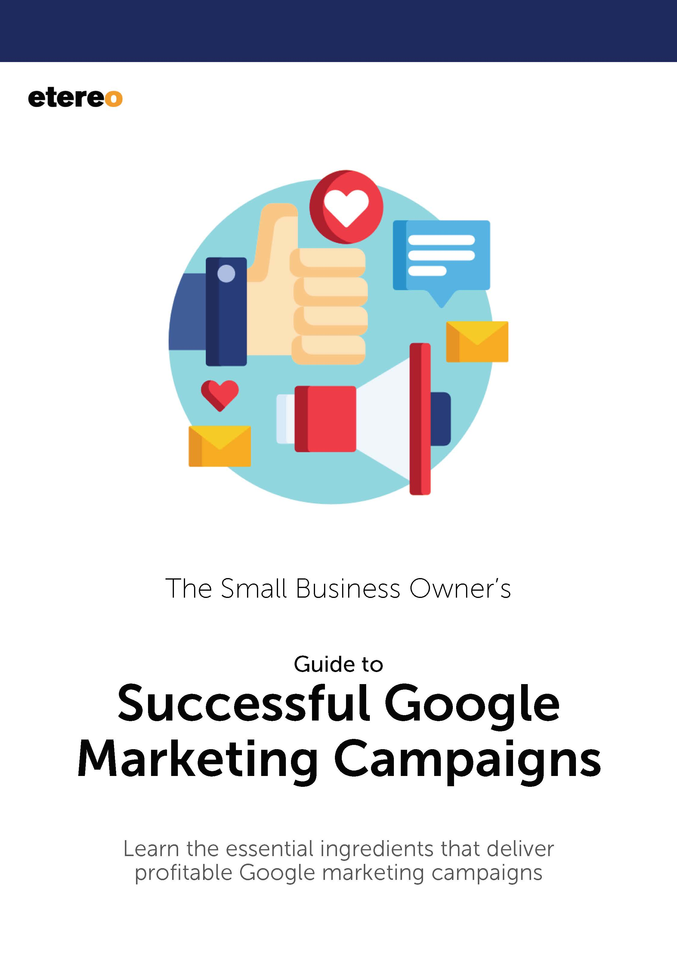 The Guide to Having a Successful Google Marketing Campaign